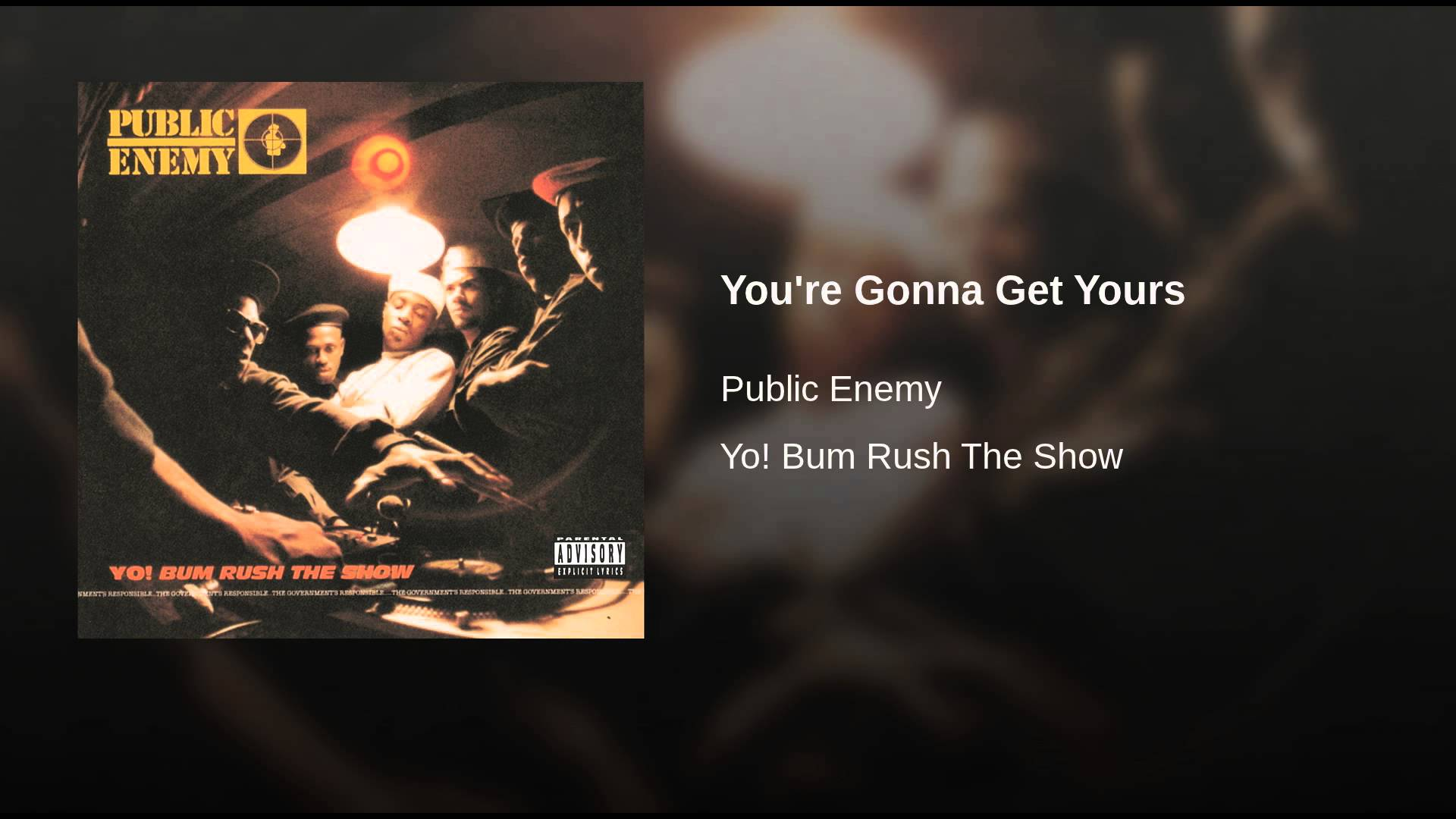 Public Enemy – You're Gonna Get Yours