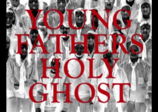 Young Fathers – Holy Ghost