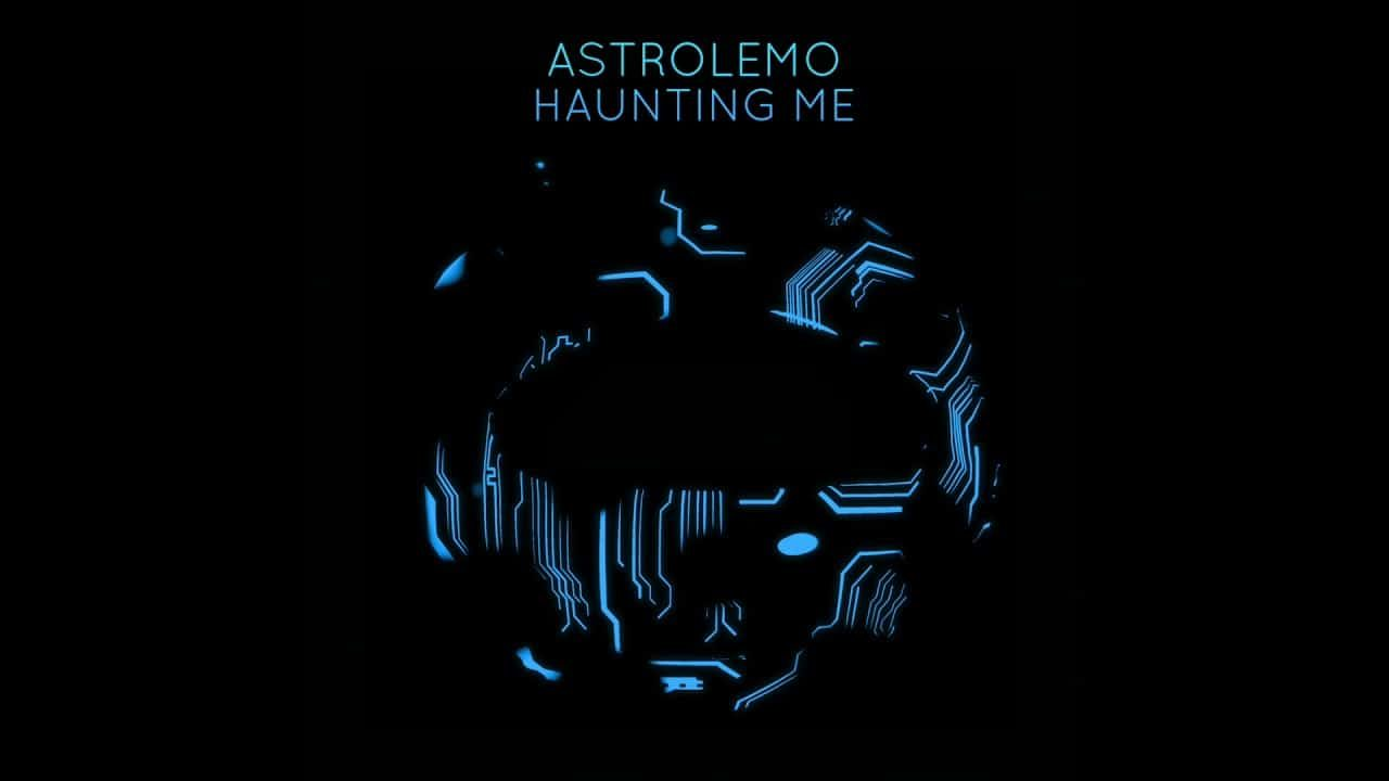 Astrolemo – Haunting Me
