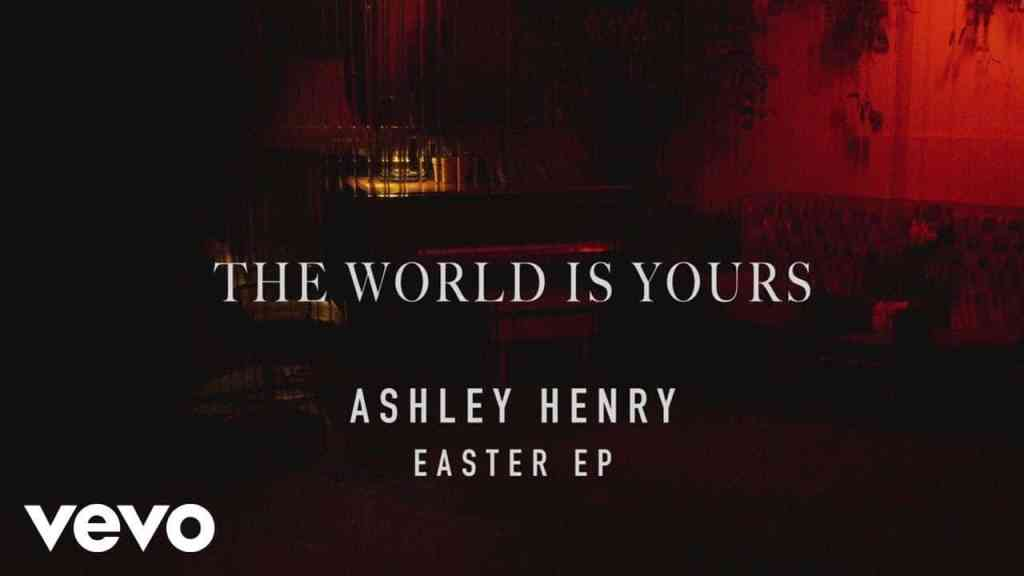 Ashley Henry – The World Is Yours (Ashley Henry Version)