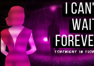 Fortnight In Florida – I Can't Wait Forever
