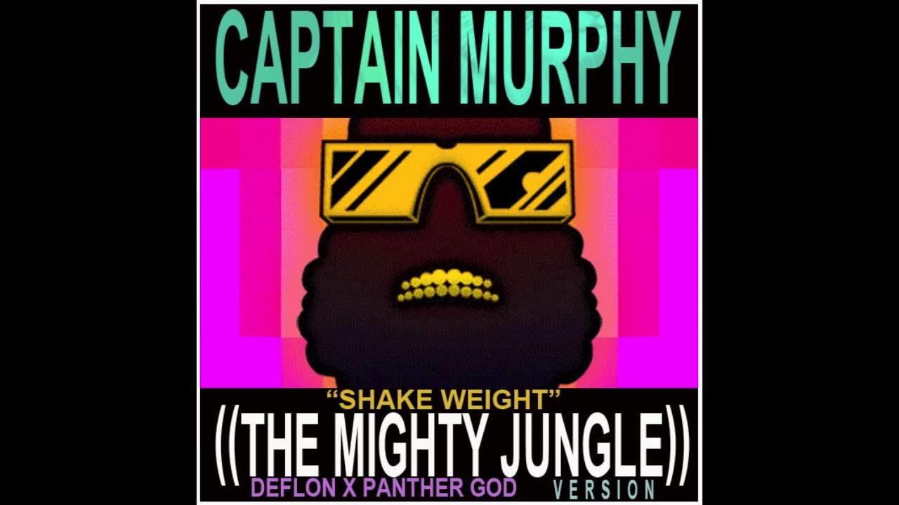 Captain Murphy – Shake Weight (Mighty Jungle Remix)