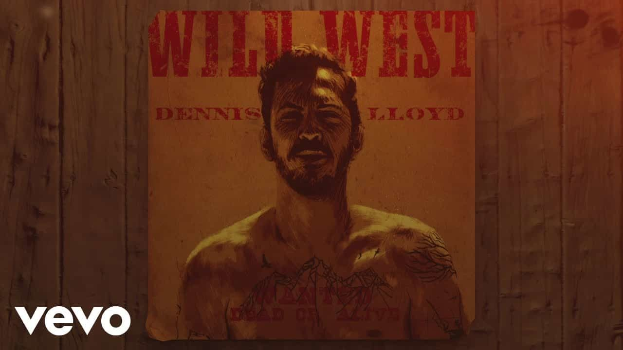Dennis Lloyd – Wild West
