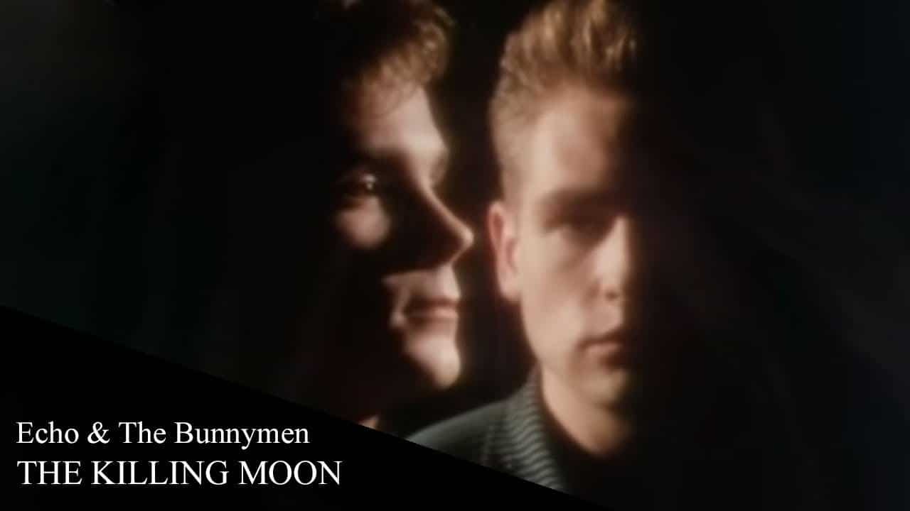 Echo & The Bunnymen – The Killing Moon
