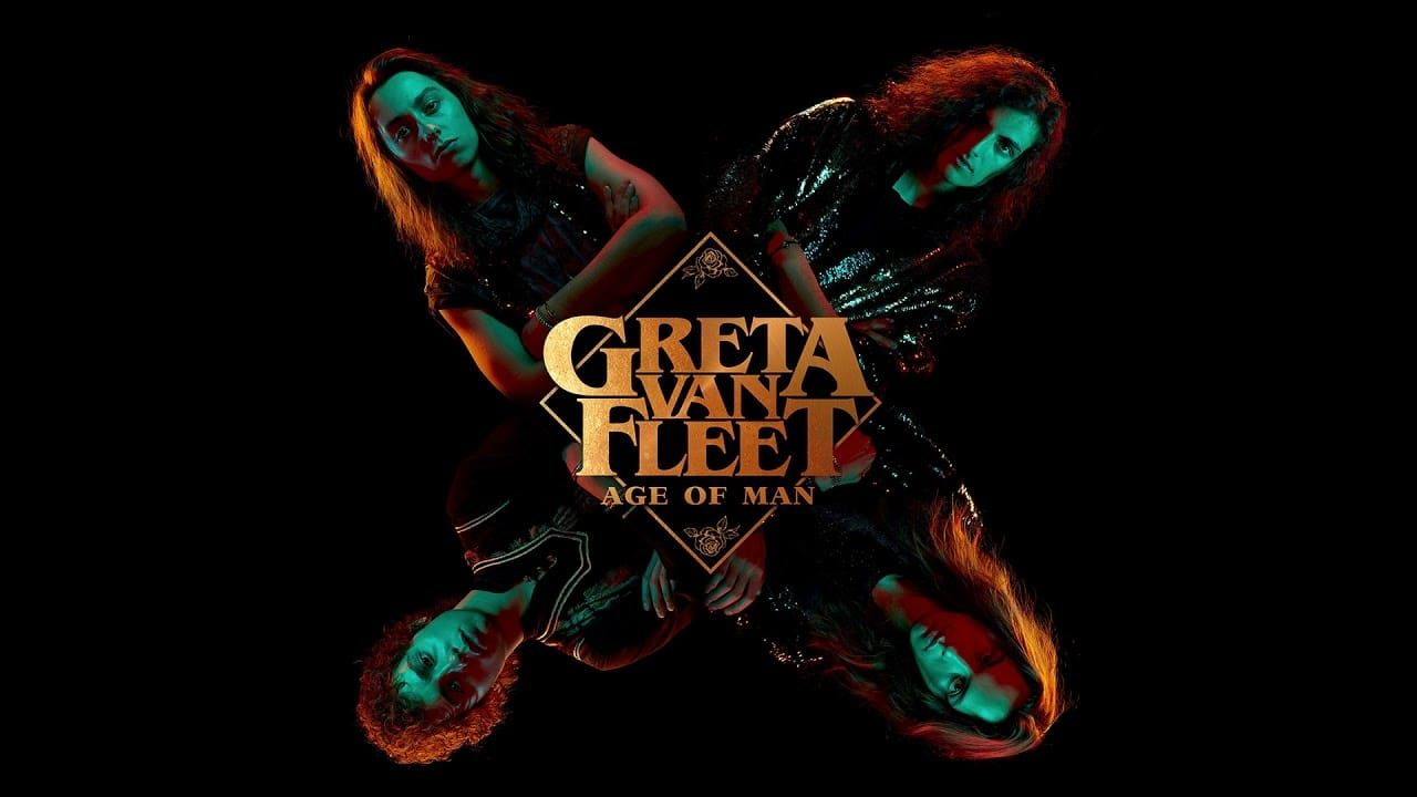 Greta Van Fleet – Age of Man