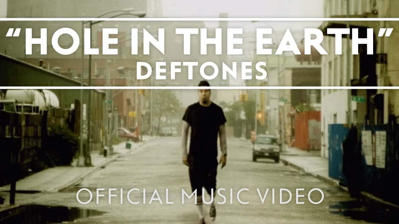 Deftones – Hole In The Earth