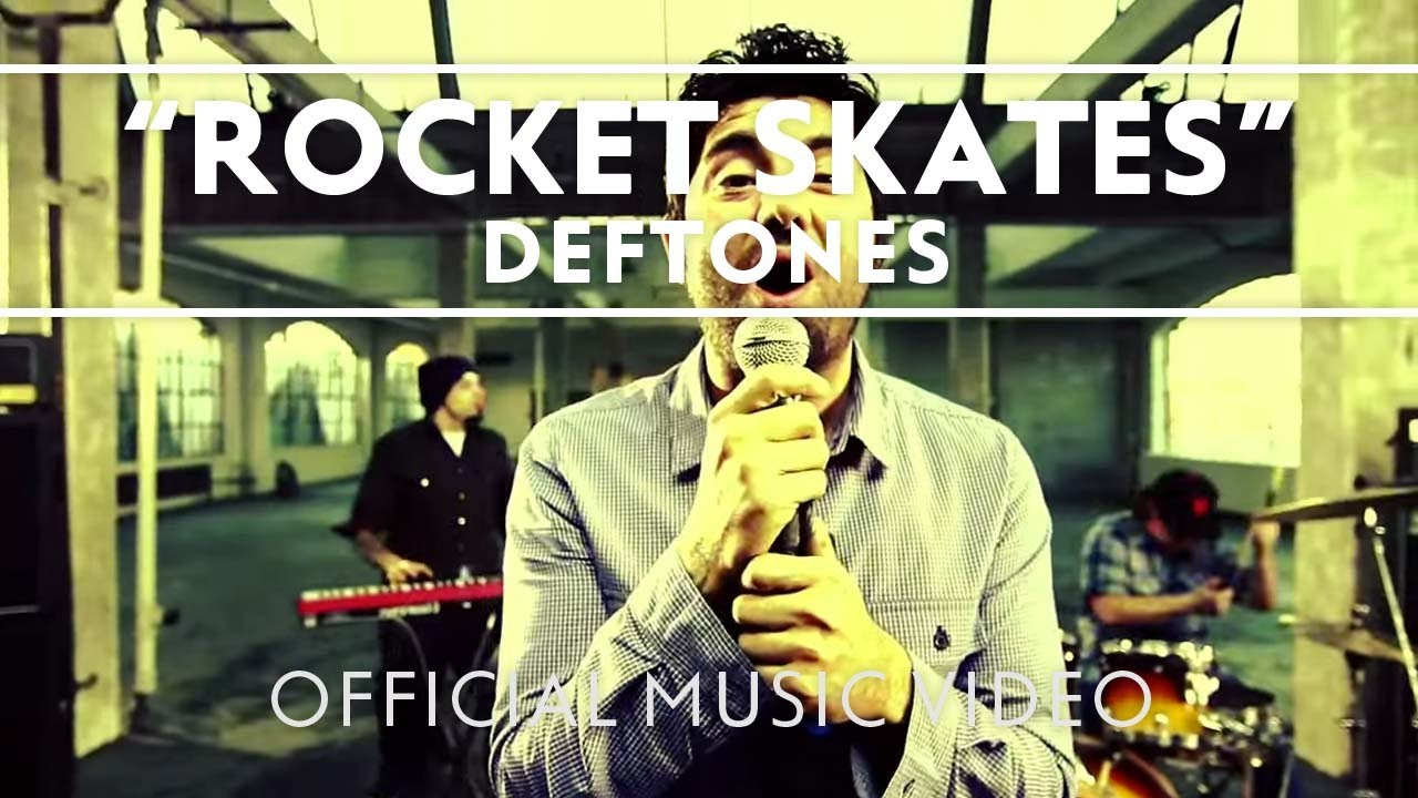Deftones – Rocket Skates