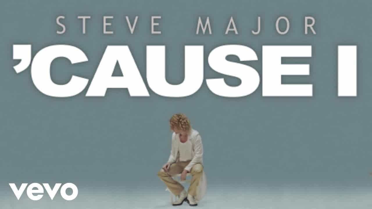 Steve Major – 'Cause I