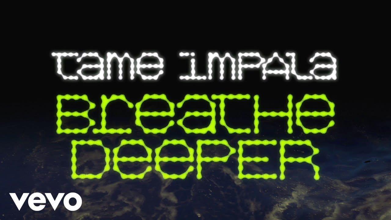 Tame Impala – Breathe Deeper