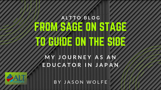 From Sage On Stage To Guide On The Side: My Journey As An Educator In Japan by Jason Wolfe