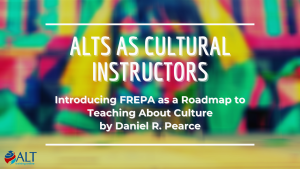ALTs as Cultural Instructors: Introducing FREPA as a Roadmap to Teaching About Culture by Daniel R. Pearce