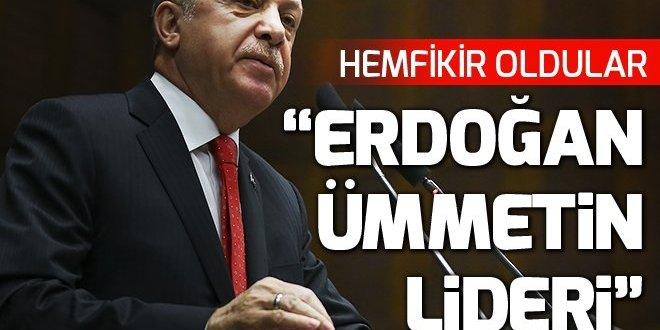 """""""Cumhurbaşkanı Erdoğan ümmetin lideri"""""""