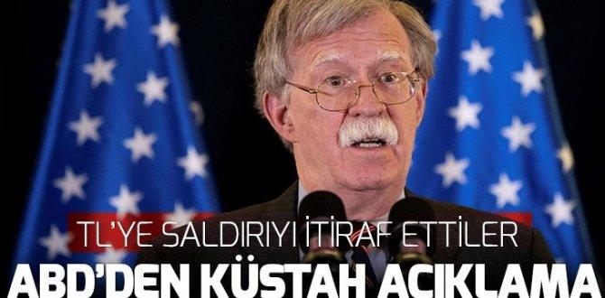 ABD'den küstah açıklama! TL'ye saldırıyı itiraf ettiler
