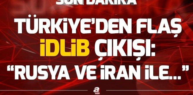 Türkiye'den İdlib çıkışı: Rusya ve İran ile çaba içerisindeyiz