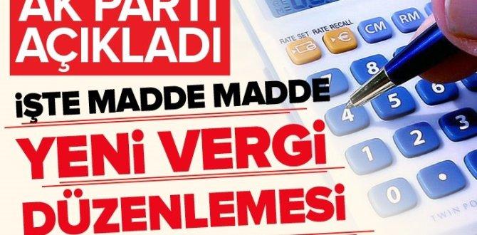 AK Parti açıkladı! İşte madde madde yeni vergi düzenlemesi .