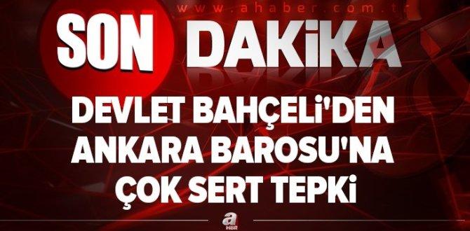 Devlet Bahçeli'den Ankara Barosu'na tepki.