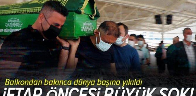 Gaziantep'te iftar saati balkon düşüp hayatını kaybetti! Aile büyük şok yaşadı .