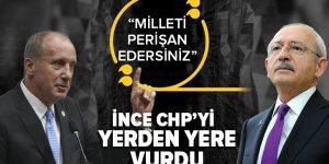 Muharrem İnce CHP'yi yerden yere vurdu: Milleti perişan edersiniz