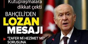 Son dakika: MHP Genel Başkanı Devlet Bahçeli'den Lozan mesajı.