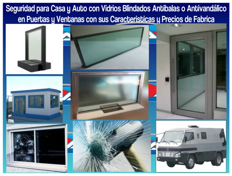 Seguridad Extrema con Vidrios Blindados para Autos Gasolineras Joyería Bancos Casas Casetas Caracteristicas y Precios de Fabrica.