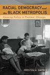 Racial Democracy and the Black Metropolis