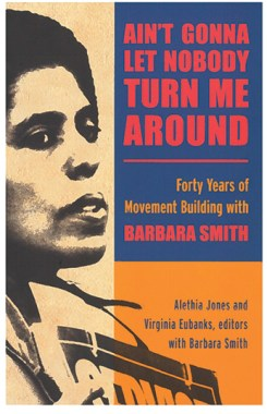 Ain't Gonna Let Nobody Turn Me Around: Forty Years of Movement Building with Barbara Smith