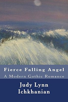 Fierce Falling Angel by Judy Lynn Ichkhanian
