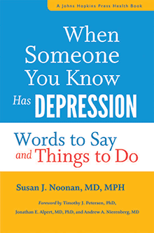 When Someone You Know Has Depression by Susan J. Noonan '75