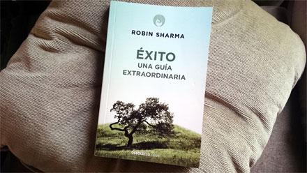 ÉXITO - Una Guía Extraordinaria. Robin Sharma