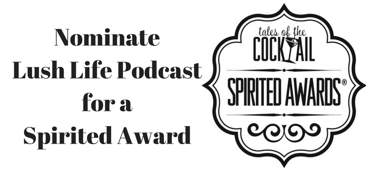 NOMINATE LUSH LIFE PODCAST FOR A SPIRITED AWARD