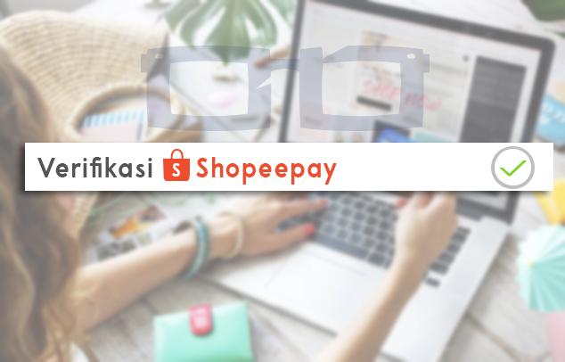 Cara Verifikasi Shopeepay 1
