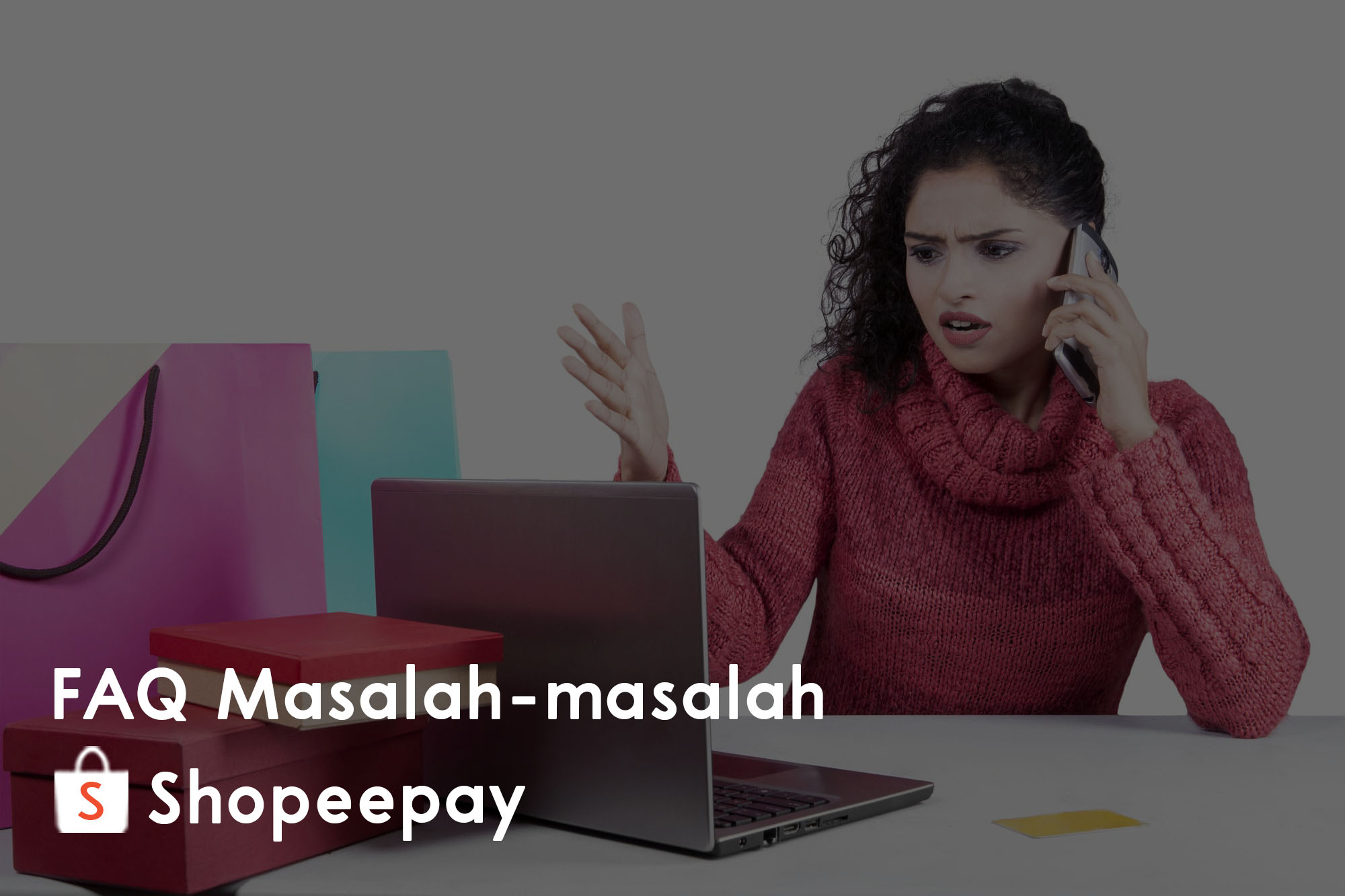 FAQ Tentang Masalah Shopeepay 1