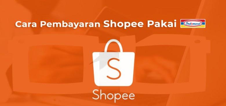 Cara Pembayaran Shopee Pakai Indomaret