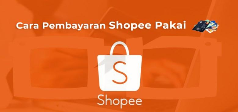 Cara Pembayaran Shopee Pakai Kartu Kredit