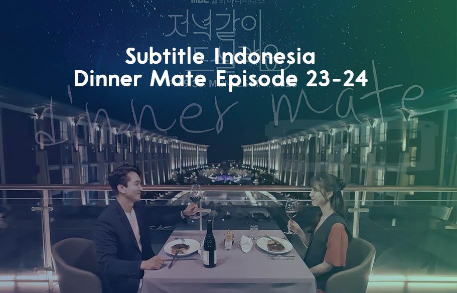 Download Subtitle Indonesia Dinner Mate Episode 23 24