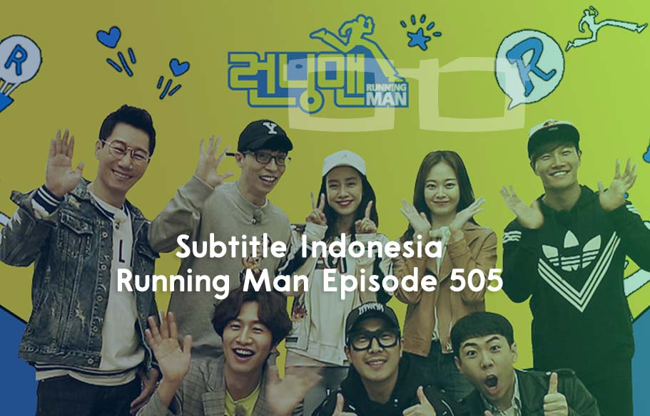 Download Subtitle Indonesia Running Man Episode 505