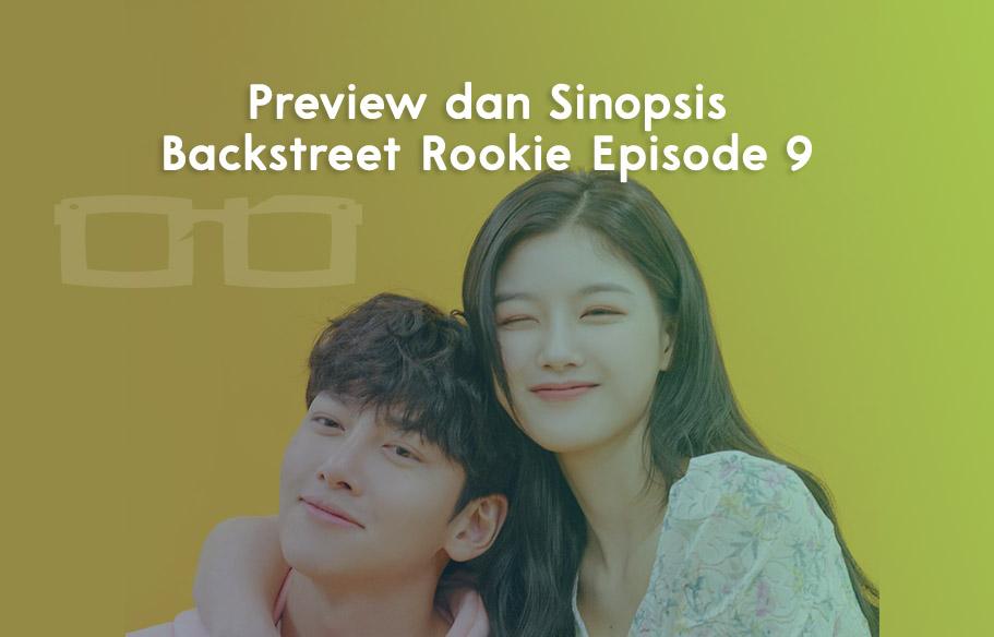 Preview dan Sinopsis Backstreet Rookie Episode 9