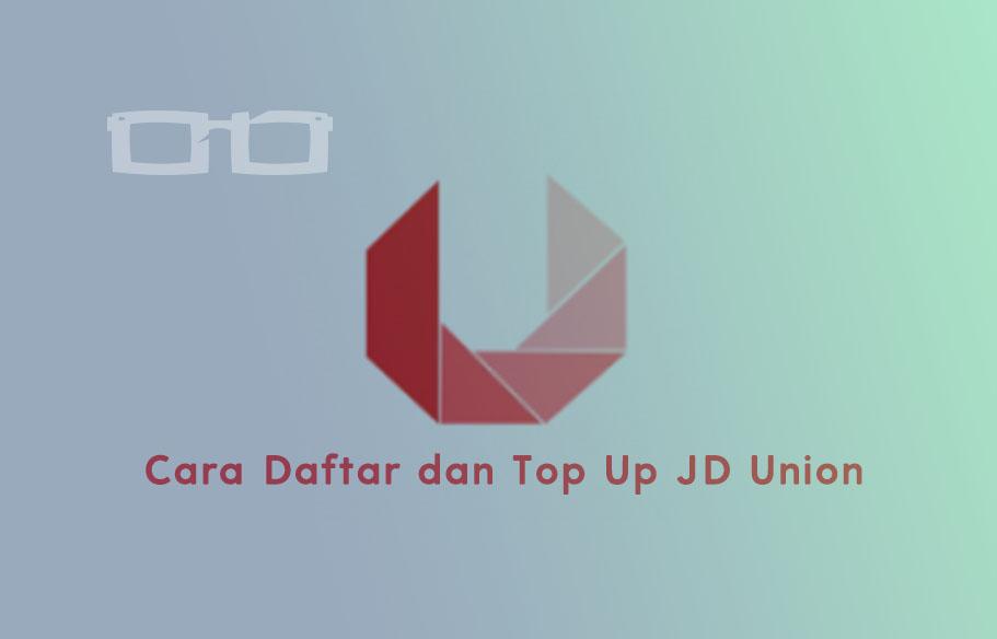 Cara Daftar dan Top Up JD Union 888 Apk Lengkap dengan Link Downloadnya