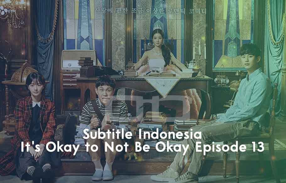 Download Subtitile Indonesia Its Okay to Not Be Okay Episode 13