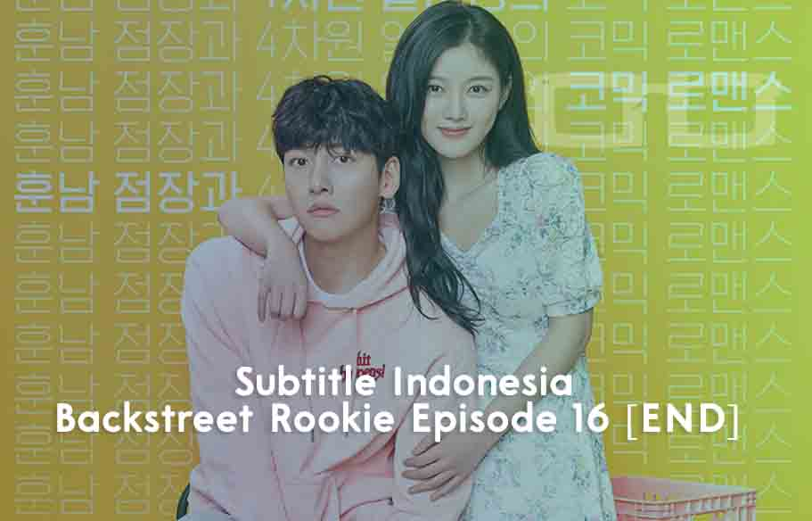Download Subtitle Indonesia Backstreet Rookie Episode 16