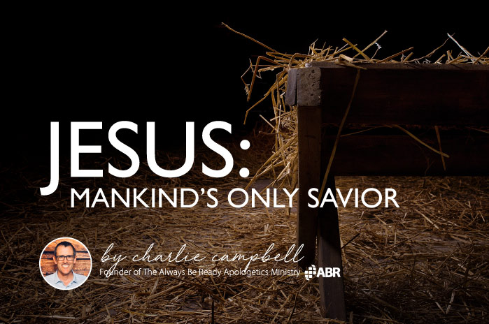 Jesus: Mankind's Only Savior