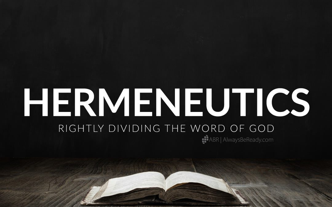 Hermeneutics: Rules and Guidelines for Interpreting the Bible