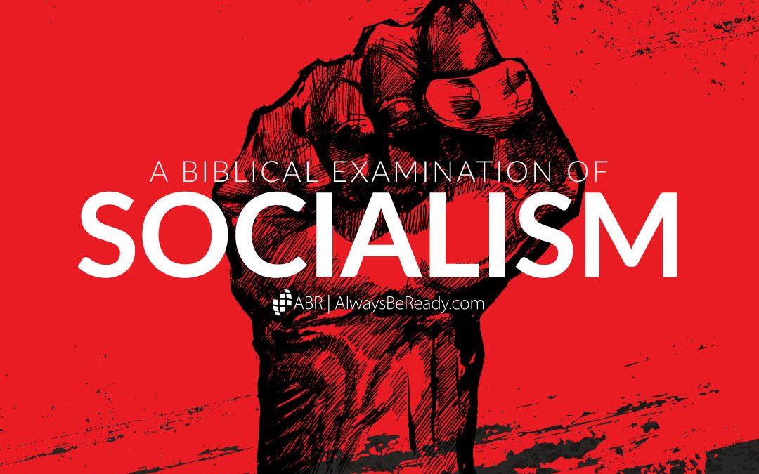 Socialism | A Biblical Examination of Socialism