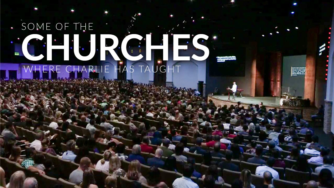 Some of the churches and conferences Charlie Campbell has taught at…