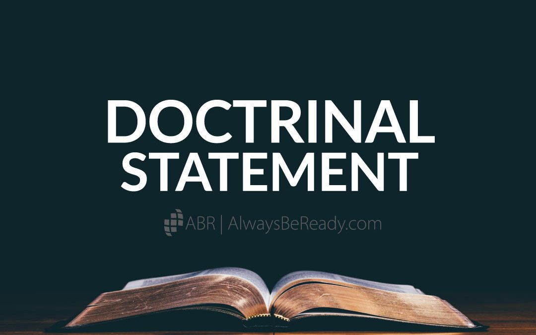 What We Believe | Doctrinal Statement | AlwaysBeReady.com