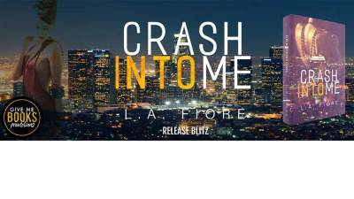 Crash Into Me by L.A. Fiore