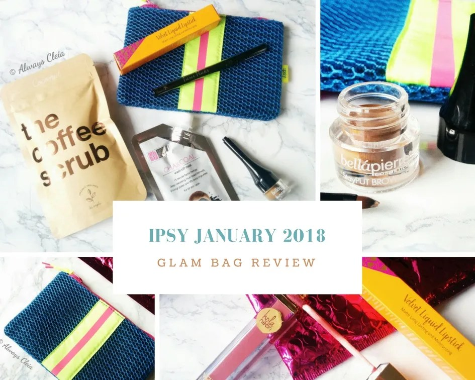 Ipsy January 2018 Glam Bag Unboxing + Review