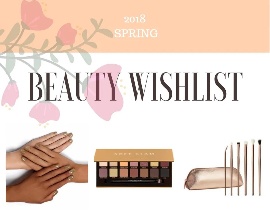 2018 Spring Beauty Wishlist