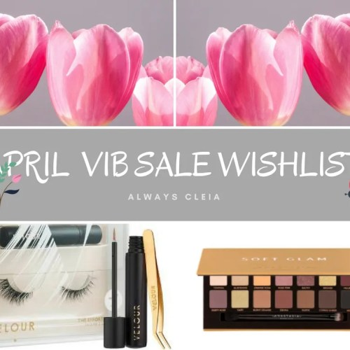 2018 April Sephora VIB Wishlist