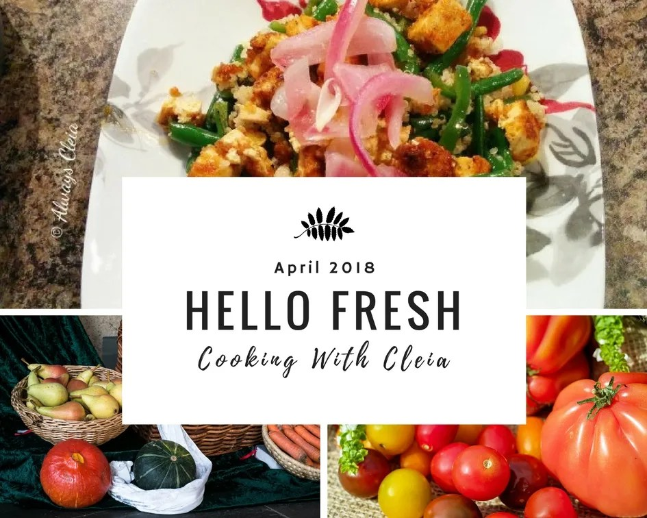 Cooking With Cleia   Hello Fresh April 2018